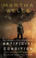 Cover image for Artificial condition / Martha Wells.