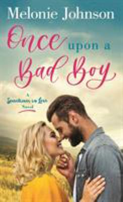 Cover image for Once Upon a Bad Boy A Sometimes in Love Novel.