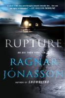 Cover image for Rupture : an Ari Thor thriller / Ragnar J©đnasson ; translated by Quentin Bates.