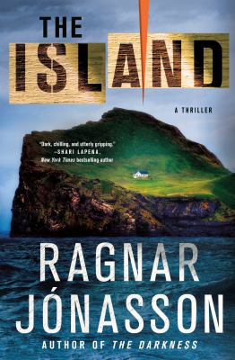 Cover image for The island : [a thriller] / Ragnar Jonasson ; translated from the Icelandic by Victoria Cribb.