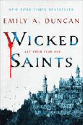 Cover image for Wicked saints / Emily A. Duncan.