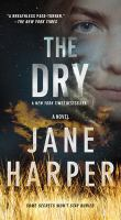 Cover image for The dry / Jane Harper.