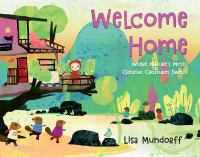 Cover image for Welcome home : where nature's most creative creatures dwell / Lisa Mundorff.