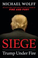 Cover image for Siege : Trump under fire / Michael Wolff.