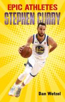 Cover image for Stephen Curry / Dan Wetzel ; illustrations by Zeke Peña.