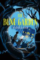 Cover image for The bone garden / Heather Kassner ; illustrated by Matt Saunders.