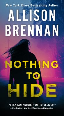 Cover image for Nothing to hide / Allison Brennan.