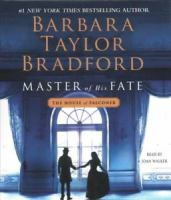 Cover image for Master of his fate [compact disc] / Barbara Taylor Bradford.