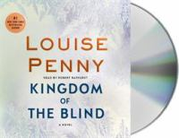 Cover image for Kingdom of the blind [compact disc] / Louise Penny.