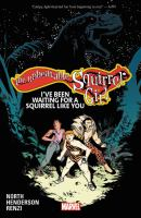 Cover image for The unbeatable Squirrel Girl. Volume 7, I've been waiting for a squirrel like you / Ryan North, writer ; Erica Henderson, artist ; Rico Renzi, color artist ; VC's Travis Lanham, letterer.