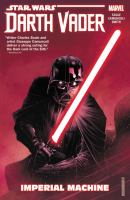 Cover image for Star Wars : Darth Vader : dark lord of the Sith. Vol. 1, Imperial machine / writer, Charles Soule ; penciler, Giuseppe Camuncoli ; inker, Cam Smith ; colorist, David Curiel ; letterer, VC's Joe Caramagna.