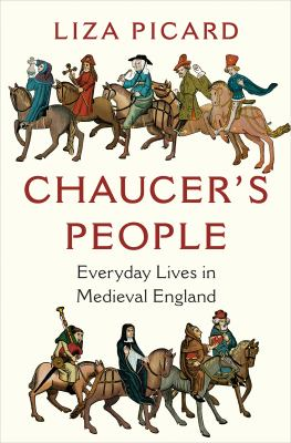 Cover image for Chaucer's people : everyday lives in Medieval England / Liza Picard.