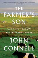 Cover image for The farmer's son : calving season on a family farm / John Connell.