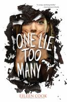 Cover image for One lie too many / Eileen Cook.