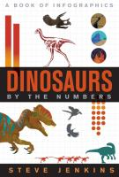 Cover image for Dinosaurs : by the numbers / Steve Jenkins.