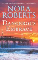 Cover image for Dangerous embrace / Nora Roberts.