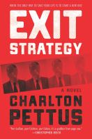Cover image for Exit strategy : a novel / Charlton Pettus.
