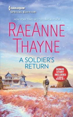 Cover image for A soldier's return & The daddy makeover / RaeAnne Thayne.