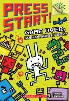 Cover image for Game over, Super Rabbit Boy! / Thomas Flintham.