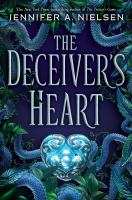 Cover image for The deceiver's heart / Jennifer A. Nielsen.