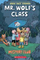 Cover image for Mr. Wolf's class. Mystery club / Aron Nels Steinke.
