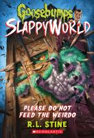 Cover image for Please do not feed the weirdo / R. L. Stine.