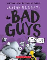 Cover image for The Bad Guys in The furball strikes back / Aaron Blabey.