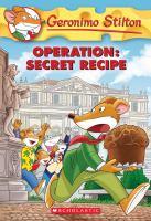 Cover image for Operation: secret recipe / Geronimo Stilton.