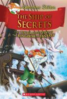 Cover image for The ship of secrets : the tenth adventure in the kingdom of fantasy / Geronimo Stilton ; illustrations by Silvia Bigolin [and 4 others] ; color by Christian Aliprandi.