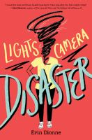 Cover image for Lights, camera, disaster / Erin Dionne.