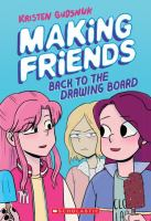 Cover image for Making friends : back to the drawing board / Kristen Gudsnuk.