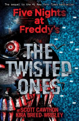 Cover image for Five nights at Freddy's. The twisted ones / by Scott Cawthon, Kira Breed-Wrisley.