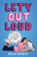 Cover image for Lety out loud / by Angela Cervantes.