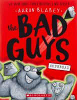 Cover image for The bad guys in superbad / Aaron Blabey.