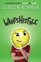 Cover image for Whatshisface / Gordon Korman.