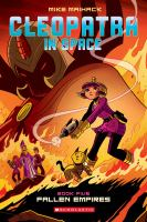 Cover image for Cleopatra in space. Book five, Fallen empires / Mike Maihack.