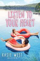Cover image for Listen to your heart / Kasie West.
