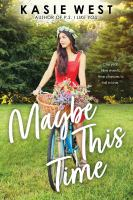 Cover image for Maybe this time / Kasie West.
