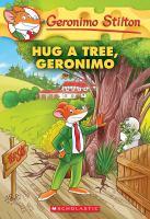 Cover image for Hug a tree, Geronimo / Geronimo Stilton.