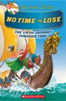 Cover image for No time to lose : the fifth journey through time / Geronimo Stilton.