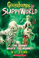 Cover image for The dummy meets the mummy! / R.L. Stine.