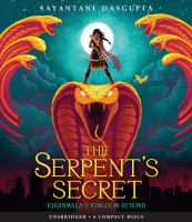 Cover image for The serpent's secret [compact disc] / Sayantani DasGupta.