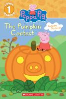 Cover image for Peppa Pig. The pumpkin contest / adapted by Meredith Rusu.