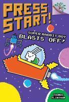 Cover image for Super Rabbit Boy blasts off! / Thomas Flintham.