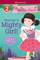 Cover image for WellieWishers. Emerson is Mighty Girl! / adapted by Meredith Rusu from the screenplay by Kati Rocky.