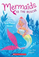 Cover image for Nixie makes waves / Lisa Ann Scott ; illustrated by Heather Burns.