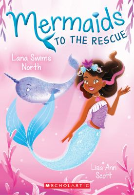 Cover image for Lana swims north / Lisa Ann Scott ; illustrated by Heather Burns.