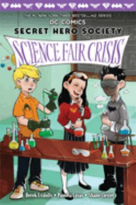 Cover image for Science fair crisis / written by Derek Fridolfs ; illustrations by Pamela Lovas and Shane Clester.