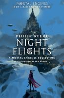 Cover image for Night flights / Philip Reeve ; illustrated by Ian McQue.