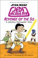 Cover image for Revenge of the sis : a Christina Starspeeder story / Jarrett J. Krosoczka & Amy Ignatow.